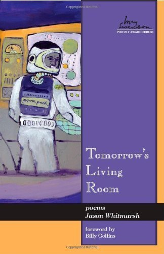 Jason Whitmarsh - Tomorrows Living Room Poems (Swenson Poetry Award)