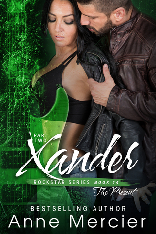 Xander: Part 2, The Present (Rockstar #8)