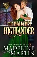 The Madam's Highlander (Highland Passions #2)