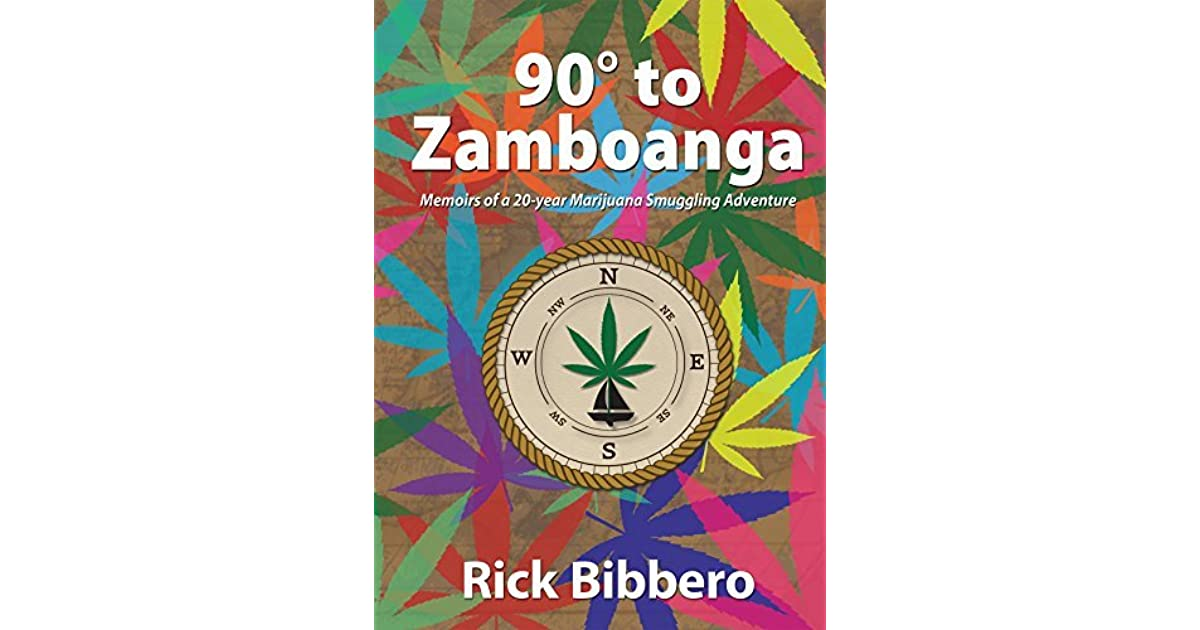 90 Degrees to Zamboanga: Memoirs of a 20-year Marijuana Smuggling
