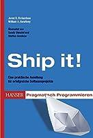 Ship it!: Softwareprojekte erfolgreich zum Abschluss bringen