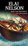 Elai Nelson and the Prophecy of the Child (Fire on the Clouds Trilogy Book 1)