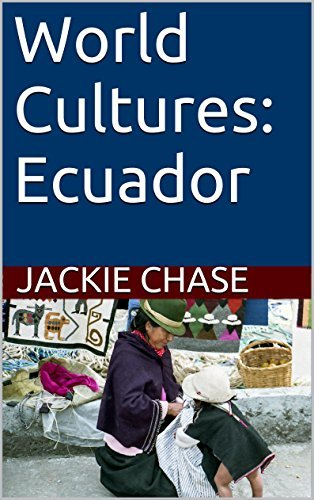 World Cultures: Ecuador  by  Jackie Chase