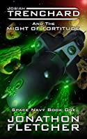 Josiah Trenchard and the Might of Fortitude (Space Navy #1)