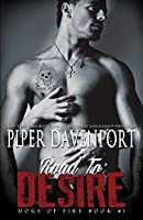 Road to Desire (Dogs of Fire MC, #1)