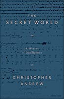 The Secret World: The Lost History of Intelligence, from the Ancient World to the Twenty-First Century