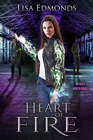 Heart of Fire (Alice Worth #2)