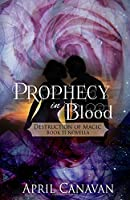 Prophecy in Blood (Destruction of Magic, #2)