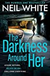 The Darkness Around Her (Dan Grant Trilogy, #2)