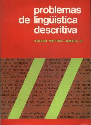 Problemas da Linguistica Descritiva by Joaquim Mattoso Câmara Jr.