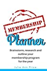Membership Planner: Brainstorm, research and outline your membership program for the year (Marketing Planners Book 5)