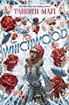 Whichwood by Tahereh Mafi