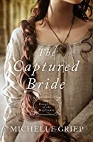 The Captured Bride (Daughters of the Mayflower, #3)