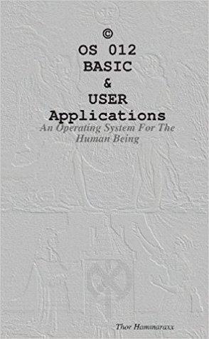 OS 012 Basic & User Applications by Thor Hammaraxx