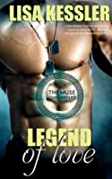 Legend of Love (The Muse Chronicles) (Volume 2)