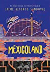 Mexicoland by Jaime Alfonso Sandoval
