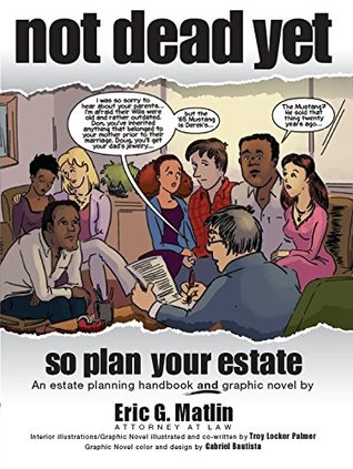 NOT DEAD YET, so plan your estate