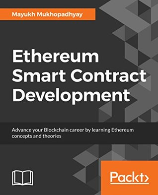 Ethereum Smart Contract Development by Mayukh Mukhopadhyay