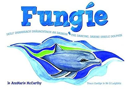 Fungie: the Dancing, Daring Dingle Dolphin