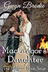 MacGregor's Daughter: A Scottish Historical Romance (The Highland Moon Series Book 5)