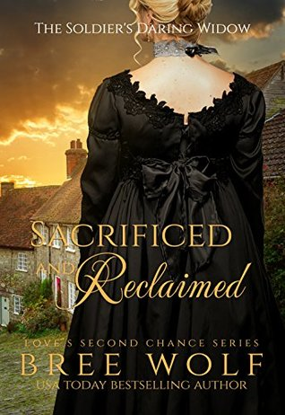 Sacrificed & Reclaimed: The Soldier's Daring Widow