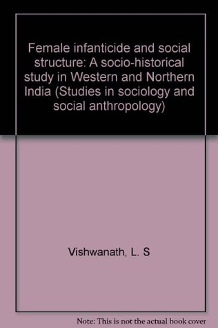 Female infanticide and social structure: A socio-historical study in Western and Northern India