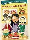 First Grade Feast! (First-Grade Friends Forever)