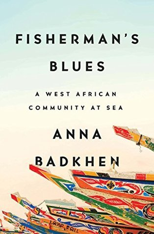 Fisherman's Blues A West African Community at Sea