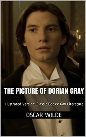 The Picture of Dorian Gray: Illustrated Version: Classic Books: Gay Literature