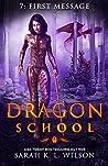 First Message (Dragon School #7)