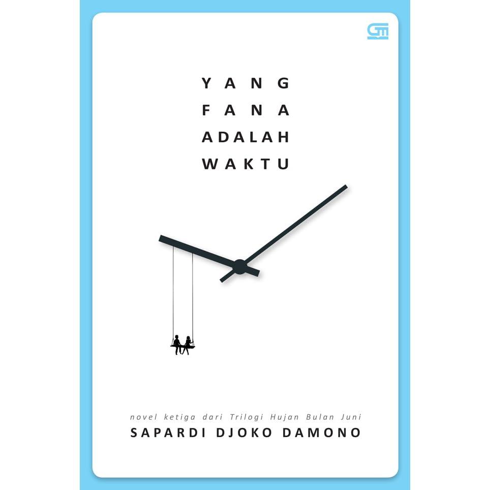 Yang Fana Adalah Waktu By Sapardi Djoko Damono