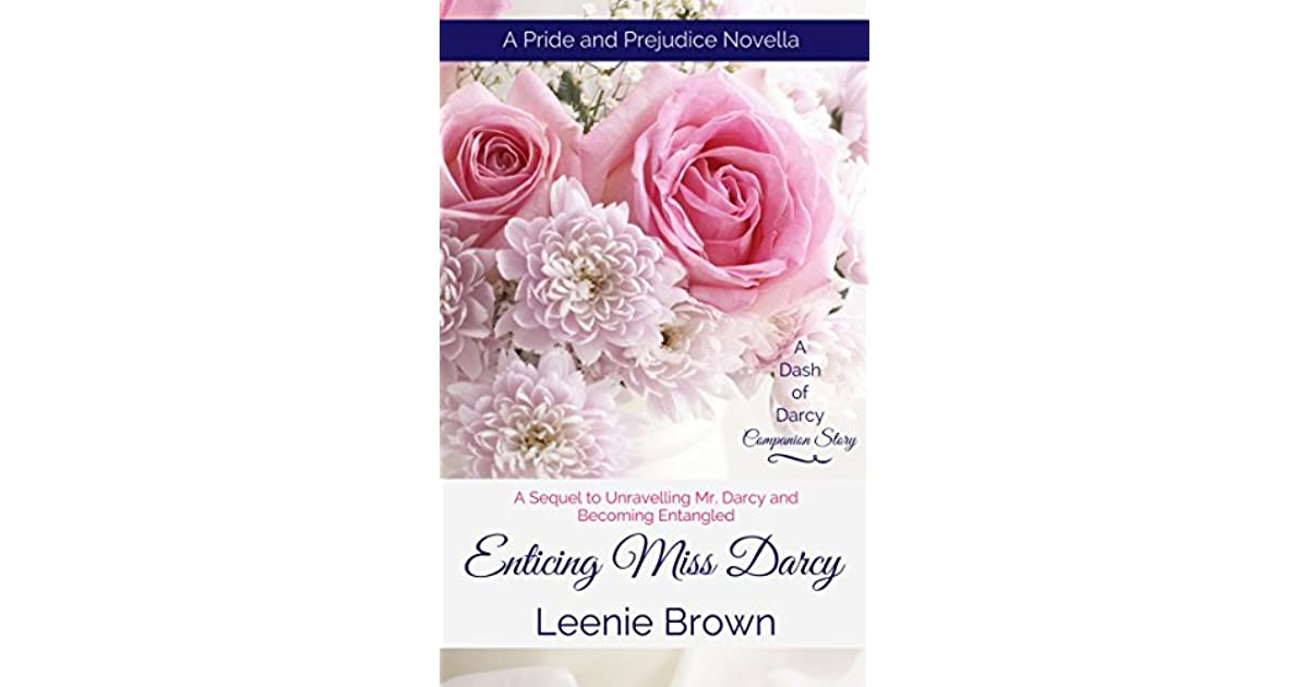 Enticing Miss Darcy A Pride And Prejudice Novella By Leenie Brown