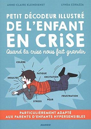 Petit décodeur illustré de l'enfant en crise by Lynda Corazza