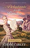 Debutante for the Rancher (Colorado Reborn #2)