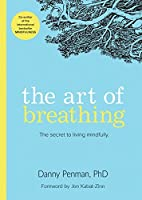 The Art of Breathing: The Secret to Living Mindfully