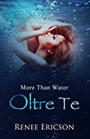 More Than Water - Oltre Te