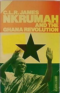 Nkrumah And The Ghana Revolution