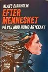 Efter mennesket - på vej mod homo artefakt