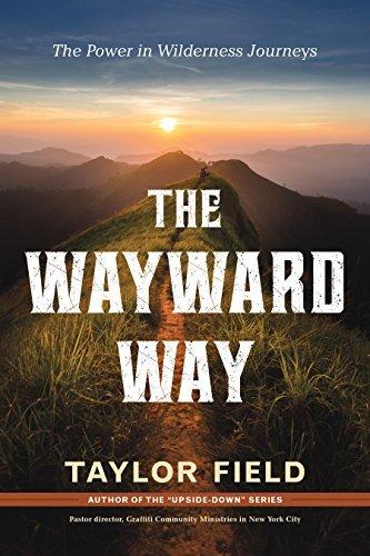 The Wayward Way The Power in Wilderness Journeys
