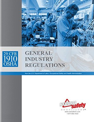 August 2017 29 CFR 1910 OSHA General Industry Regulations by