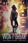 This Body Won't Break (The O-Negative Series #1)