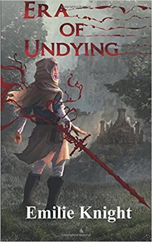 Era of Undying by Emilie Knight