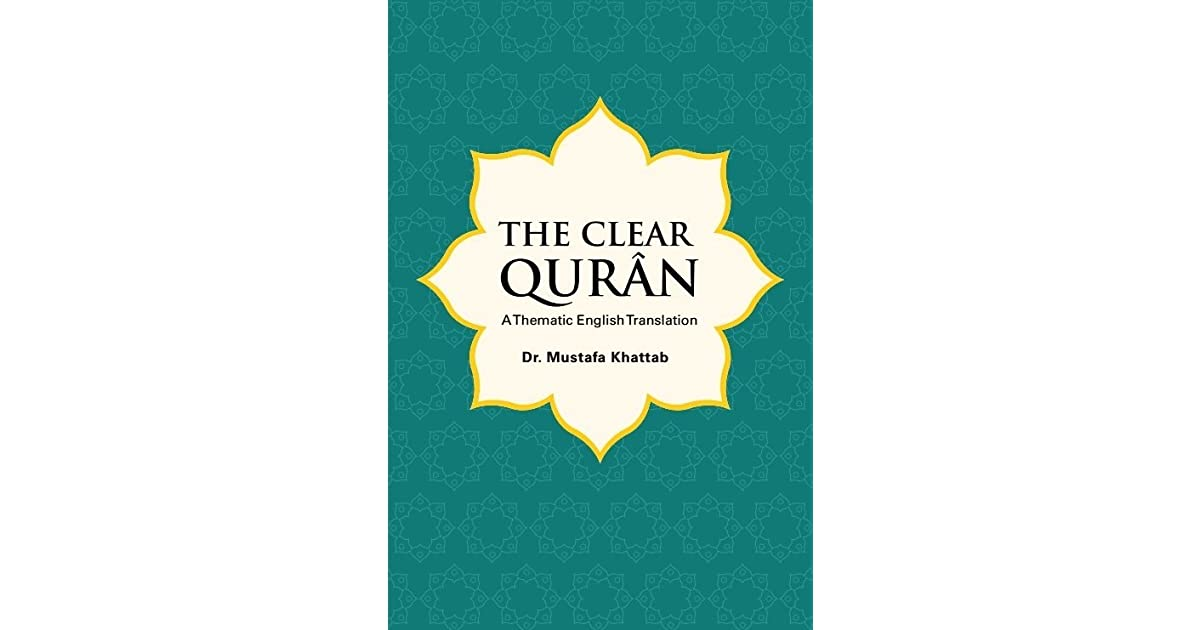 The Clear Qurân A Thematic English Translation by Mustafa