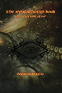 The Nyarlathotep Book: The Crawling Chaos