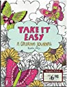 Take it Easy A Coloring Journal