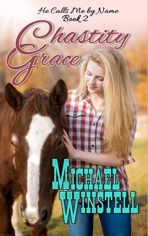 Chastity Grace (He Calls Me by Name #2)