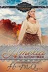 Amelia, An Autumn Bride (A Brides For All Seasons Novel)