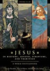 Jesus in History, Legend, Scripture, and Tradition: A World Encyclopedia [2 volumes]: A World Encyclopedia