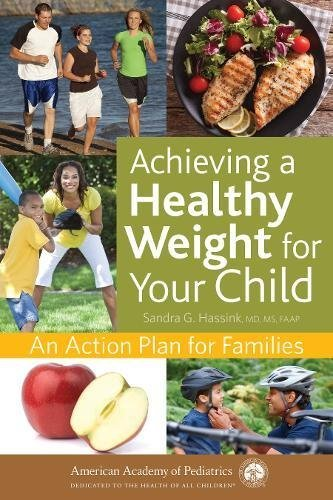 Achieving a Healthy Weight for Your Child An Action Plan for Families