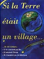 Si la terre était un village : un livre sur les peuples du monde